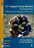 The Support Group Method Training Pack : Effective Anti-Bullying Intervention, Robinson, George and Maines, Barbara, 1412911761