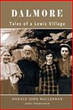 Dalmore - Tales of a Lewis Village, Donald Maclennan, 1482691760