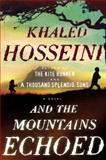 And the Mountains Echoed, Khaled Hosseini, 159463176X