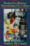 Reading Our History, Understanding Our Cultures : A Sequenced Approach to Thinking, Reading, and Writing, McCormick, Kathleen, 0205261760