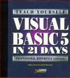Sams' Teach Yourself Visual Basics 5 in 21 Days : Professional Reference Edition, Gurewich, Nathan and Gurewich, Ori, 0672311763