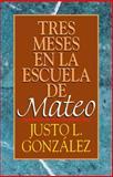 Tres Meses en la Escuela de Mateo, Justo L. González, 0687021766