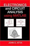 Electronics and Circuit Analysis Using MATLAB, Attia, John Okyere, 0849311764