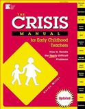 The Crisis Manual for Early Childhood Teachers, Karen Miller, 0876591764