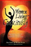 Women Living Consciously Real Stories of Women Living on Purpose with Passion, Sue Urda and Katthy Fyler, 1467521760