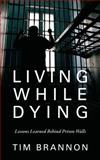 Living While Dying, Tim Brannon, 1478721766