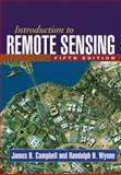 Introduction to Remote Sensing, Campbell, James B. and Wynne, Randolph H., 160918176X