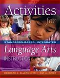 Activities for Standards-Based, Integrated Language Arts Instruction, Ellermeyer, Deborah A. and Chick, Kay A., 1890871761