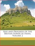 Rise and Progress of the British Power in India, Peter Auber, 1144841763