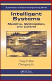 Intelligent Systems : Modeling, Optimization, and Control, Shin, Yung C. and Xu, Chengying, 1420051768