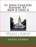 St. John Cemetery Sunfish, KY- B&W K Thru Z, Daniel Durbin, 1495471764