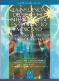 La Influencia Del Derecho Internacional en el Derecho Mexicano : La Apertura Del Modelo de Desarrollo de México, Malpica de Lamadrid, Luis, 9681861760