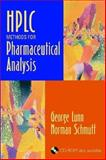 HPLC Methods for Pharmaceutical Analysis, Lunn, George and Schmuff, Norman R., 0471181765