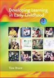 Developing Learning in Early Childhood, Bruce, Tina, 0761941762