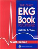 The Only EKG Book You'll Ever Need, Thaler, Malcolm S., 0781741769