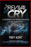 Revival Cry, Trey Kent, 1494471760