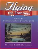 Flying the Frontiers, Shirlee Smith Matheson, 1550591762