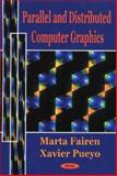 Parallel and Distributed Computer Graphics 9781590331767