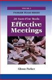 Effective Meetings : 20 Sure-Fire Tools, Parker, Glenn, 1599961768