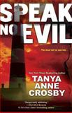 Speak No Evil, Tanya Anne Crosby, 1601831765