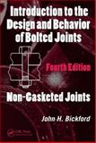 Introduction to the Design and Behavior of Bolted Joints : Non-Gasketed Joints, Bickford, John H., 0849381762