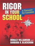 Rigor in Your School : A Toolkit for Leaders, Williamson, Ronald and Blackburn, Barbara, 1596671769
