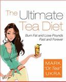 The Ultimate Tea Diet, Mark Ukra, 0061441767