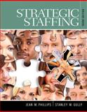 Strategic Staffing, Phillips, Jean M. and Gully, Stan M., 0133571769