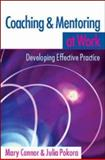 Coaching and Mentoring at Work : Developing Effective Practice, Connor, Mary and Pokora, Julia, 0335221769
