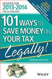 101 Ways to Save Money on Your Tax - Legally! 2013-2014, Adrian Raftery, 111862176X