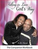 Falling in Love God's Way, A. Neal, 1494381761