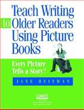 Teach Writing to Older Readers Using Picture Books 9781586831769