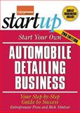 Start Your Own Automobile Detailing Business : Your Step-by-Step Guide to Success, Mintzer, Rich and Entrepreneur Press Staff, 1599181762