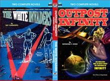 Outpost Infinity and the White Invaders, Raymond F. Jones and Ray Cummings, 1612871763