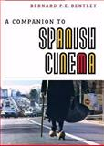 A Companion to Spanish Cinema, Bentley, Bernard P. E., 1855661764