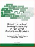 Seismic Hazard and Building Vulnerability in Post-Soviet Central Asian Republics 9789048151769