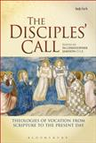 Disciples' Call : Theologies of Vocation from Scripture to the Present Day, Jamison, OSB, Christopher, Christopher, 056763177X