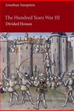 The Hundred Years War Vol. 3 : Divided Houses, Sumption, Jonathan, 081222177X