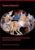 Gems of Heaven : Recent Research on Engraved Gemstones in Late Antiquity, , 0861591771