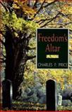Freedom's Altar, Charles F. Price, 0895871777