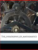 The_Philosophy_Of_Mathematics, Albert Taylor Bledsoe, 114951177X