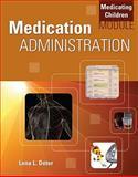 Medication Administration : Medicating Children Module, Deter, Lena L., 1435481771
