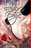 Life on the Edge, Jennifer Comeaux, 1470101777