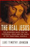 The Real Jesus Is the Christ of Faith, Johnson, Luke T., 0060641770