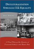 Deculturalization and the Struggle for Equality : A Brief History of the Education of Dominated Cultures in the United States, Spring, Joel, 0073131776
