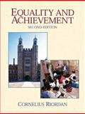 Equality and Achievement : An Introduction to the Sociology of Education, Riordan, Cornelius H., 0130481777