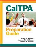 CalTPA Preparation Guide, Williams, Lynda R. and Guillaume, Andrea M., 0138021775