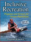 Inclusive Recreation : Programs and Services for Diverse Populations, Human Kinetics Staff, 0736081771