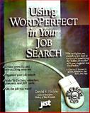 Using WordPerfect in Your Job Search, David F. Noble, 1563701774