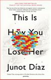 This Is How You Lose Her, Junot Díaz, 1594631778